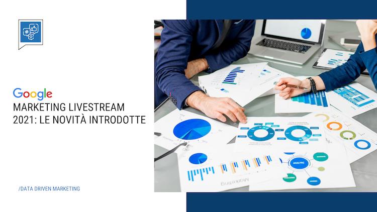 Google Marketing Livestream 2021: le novità che devi conoscere