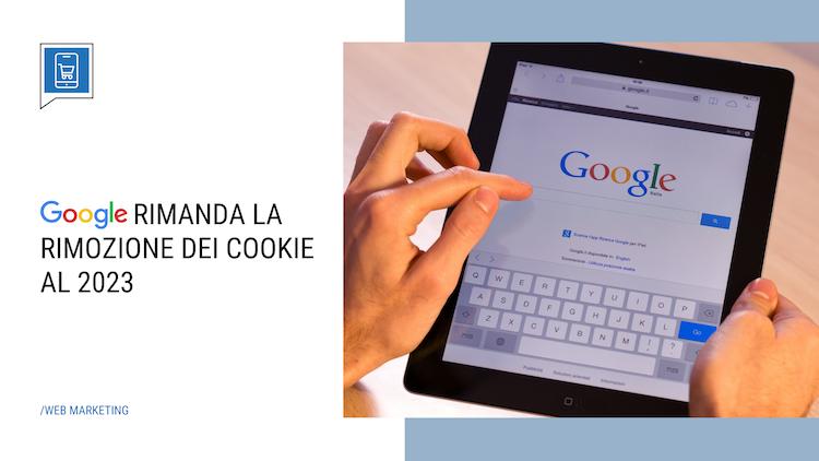 Google rimanda la rimozione dei cookie al 2023
